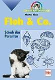 Floh & Co.: Schach den Parasiten (Ratgeber rund um die Katze)